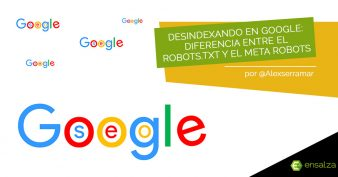 Desindexando en Google: diferencia entre el robots.txt y el meta robots