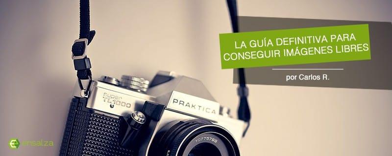 Imágenes sin Copyright: la guía definitiva para conseguir imágenes libres