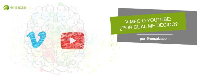 ¿Vimeo o YouTube? ¿Por cuál debería decidirme?