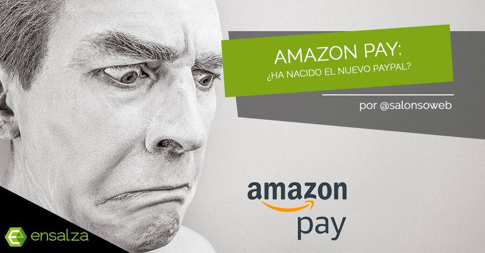 Amazon Pay ¿qué es? ¿ha nacido el nuevo Paypal?