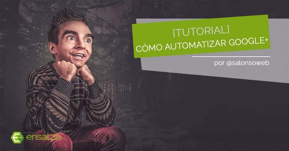 Cómo automatizar Google plus: tutorial
