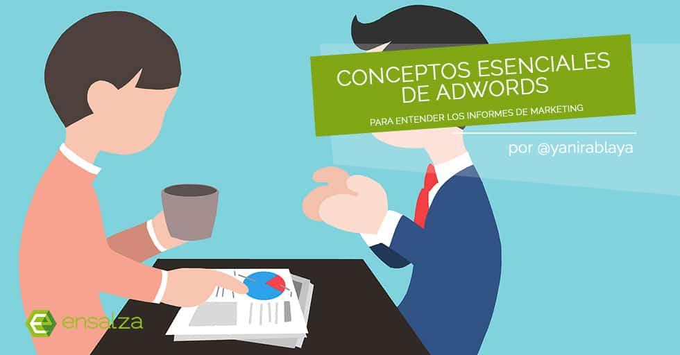 Conceptos AdWords: aprende a entender los informes de tu agencia de marketing