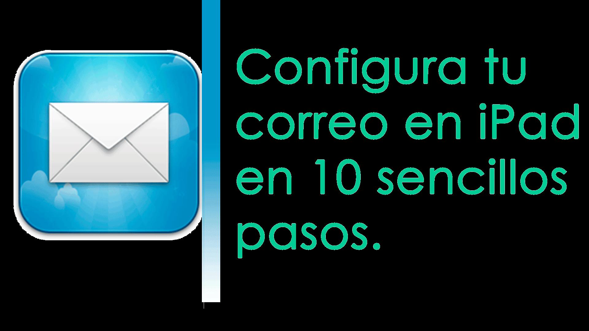 ¿Cómo configurar mi correo en iPad?