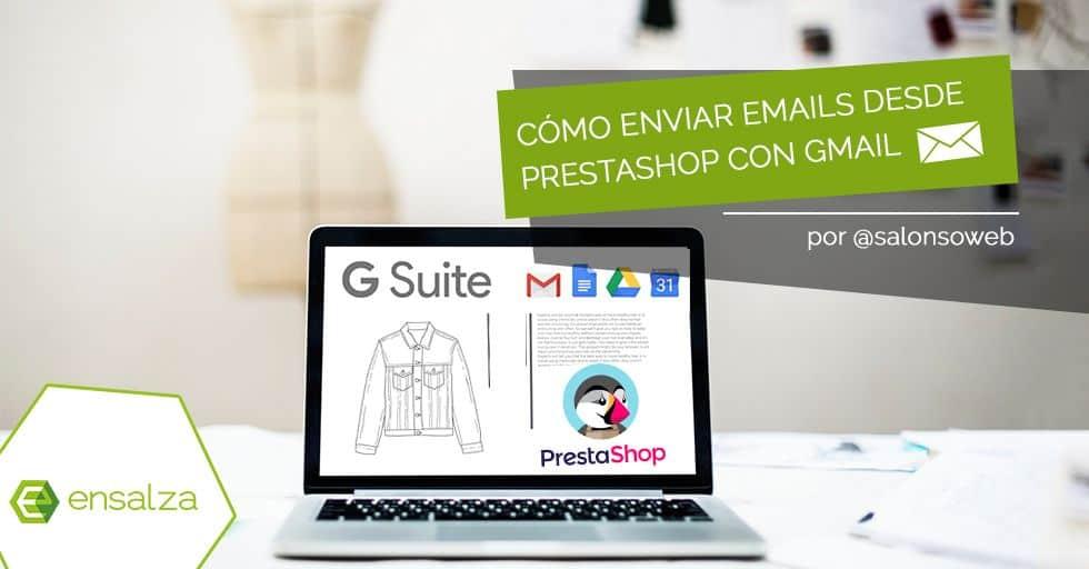 Cómo enviar mails desde Prestashop con tu cuenta de gmail (o Google G Suite)