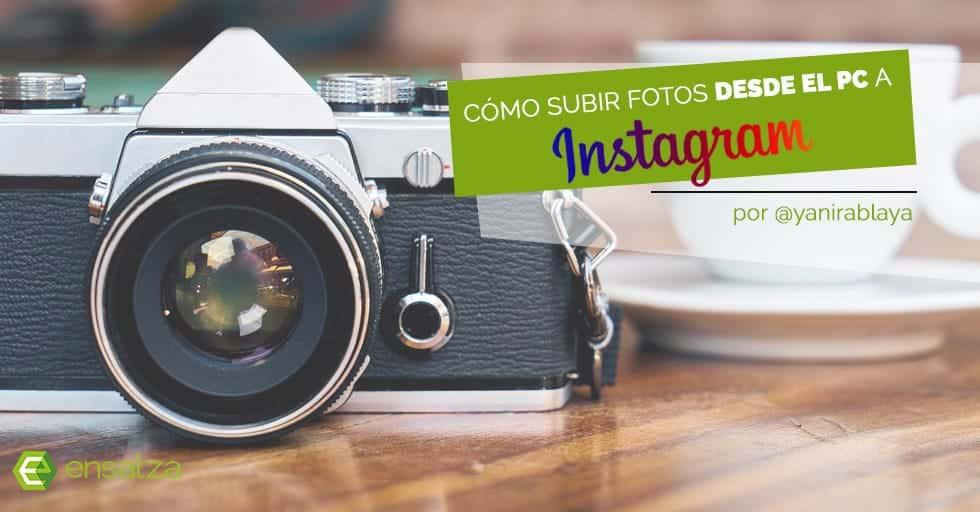 Instagram PC: cómo subir imágenes a Instagram desde el ordenador