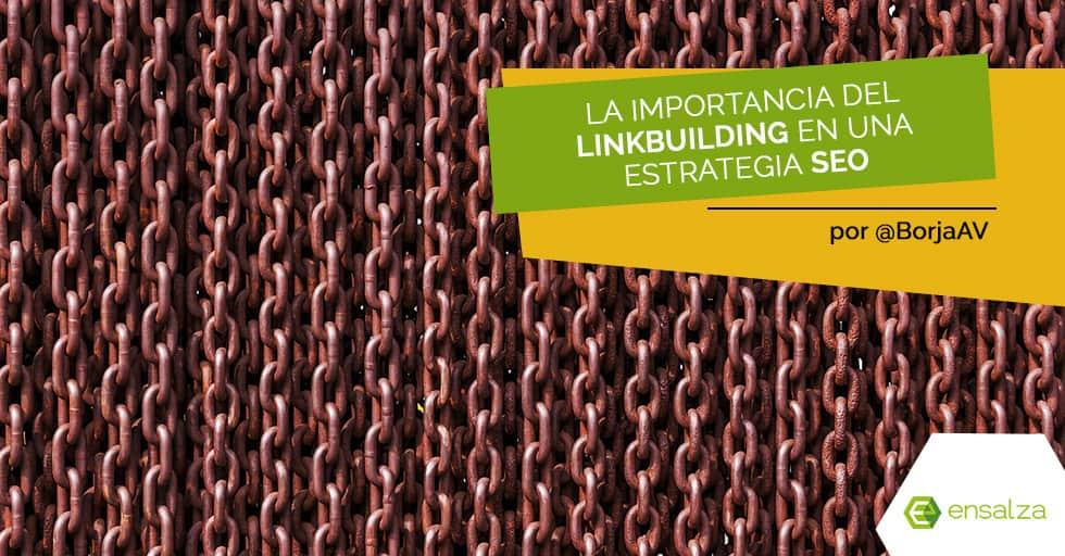 La importancia del linkbuilding en una estrategia SEO