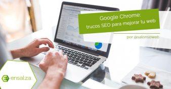 Google Chrome: trucos SEO para mejorar tu web (sin plugins ni extensiones)